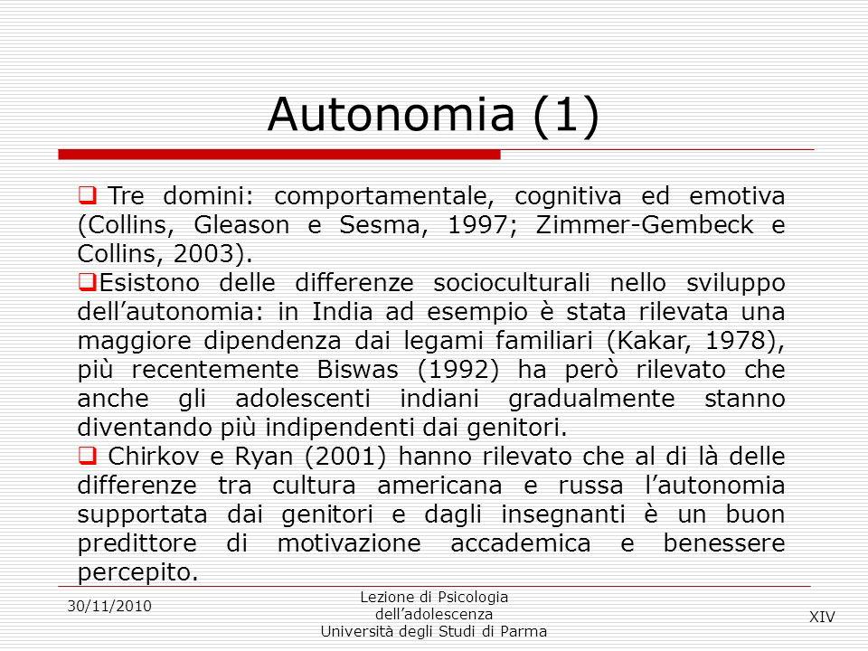 Autonomia (1) 30/11/2010 Lezione di Psicologia delladolescenza Università degli Studi di Parma Tre domini: comportamentale, cognitiva ed emotiva (Coll