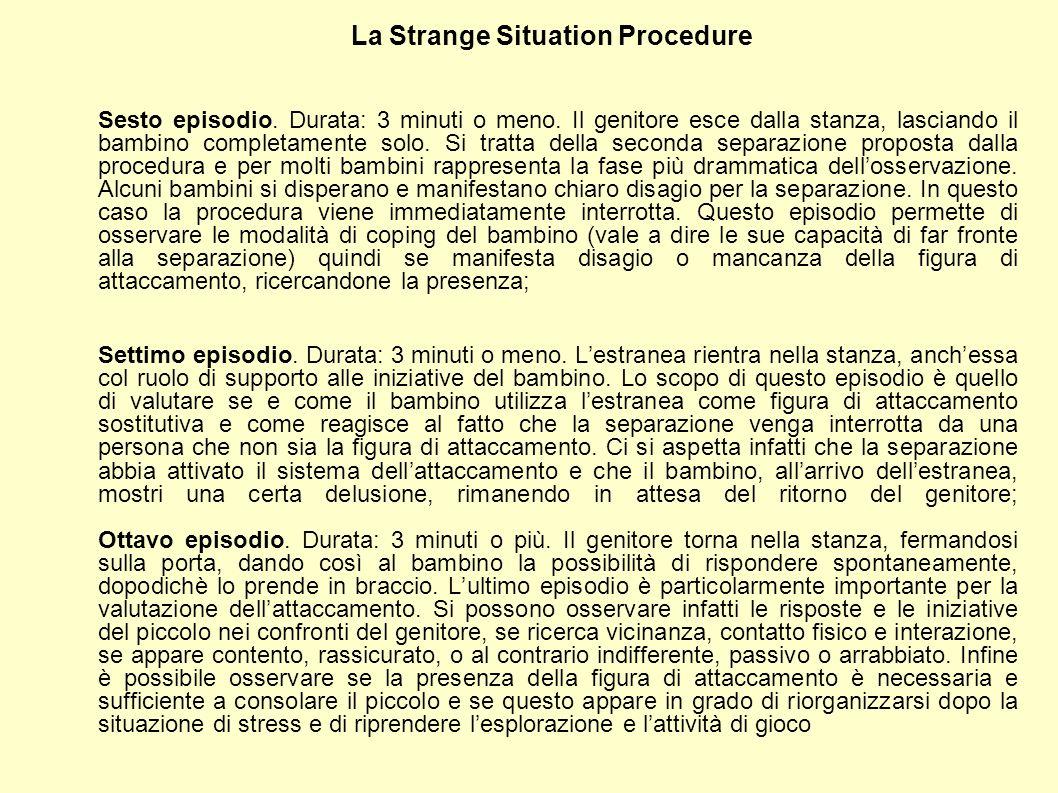 GLI STILI DI ATTACCAMENTO Pattern B SICURO Separazione Riunione Separazione: pianto e protesta, ricerca attiva della FdA nella fase di allontanamento.