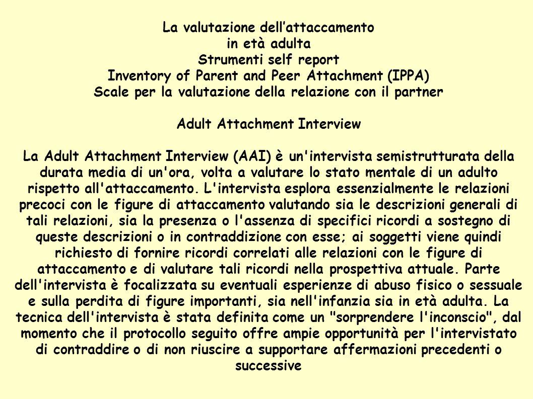 La valutazione dellattaccamento in età adulta Strumenti self report Inventory of Parent and Peer Attachment (IPPA) Scale per la valutazione della rela
