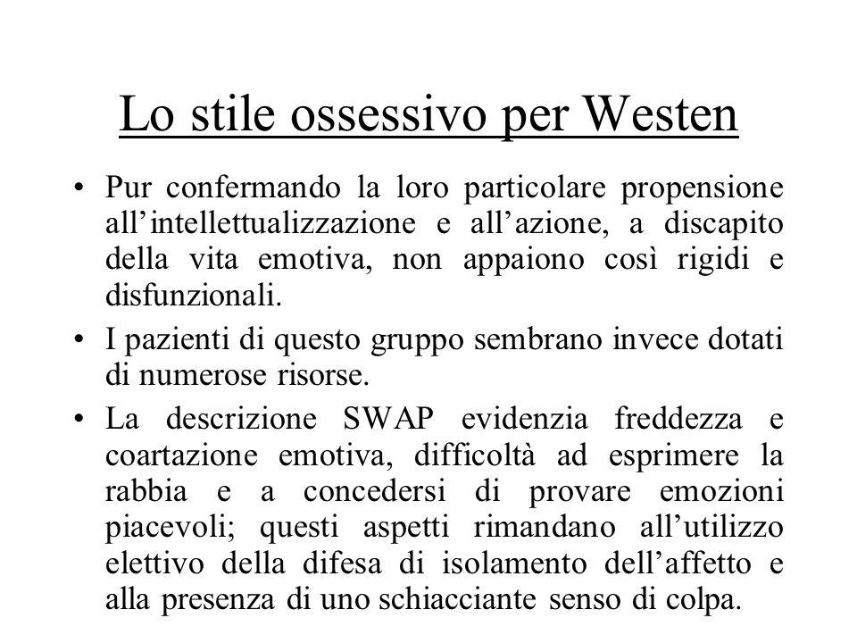 Lo stile ossessivo per Westen Pur confermando la loro particolare propensione allintellettualizzazione e allazione, a discapito della vita emotiva, no