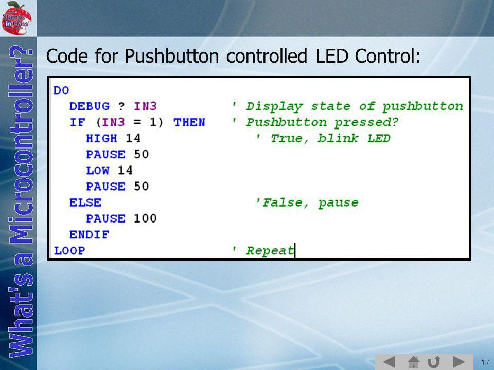 17 Code for Pushbutton controlled LED Control: