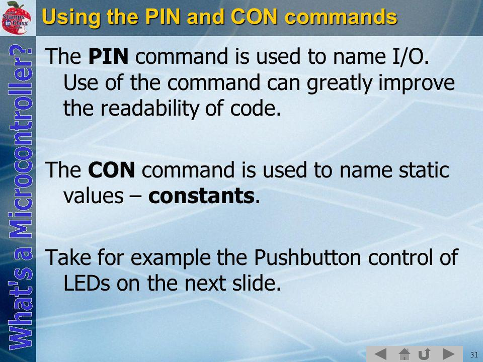 31 Using the PIN and CON commands The PIN command is used to name I/O.