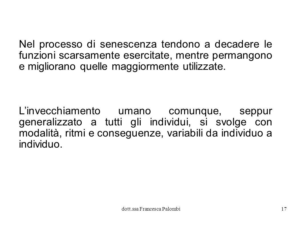 dott.ssa Francesca Palombi18 Un fenomeno complesso...