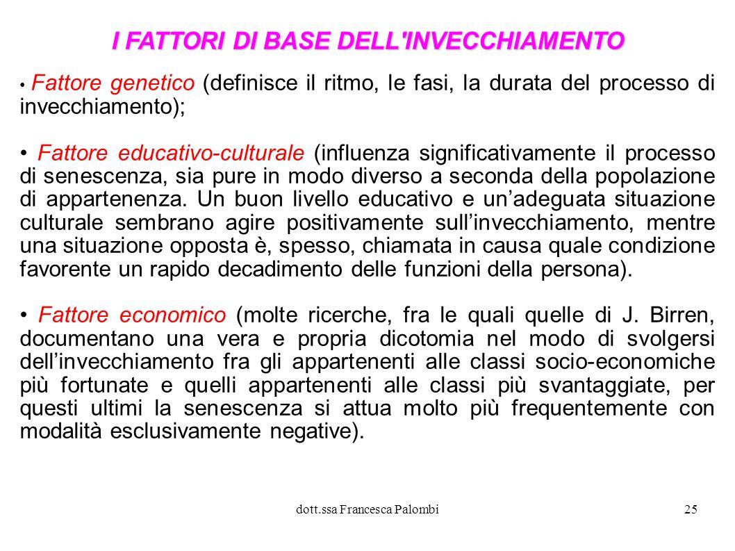 dott.ssa Francesca Palombi26 Fattore sanitario Fattore sanitario (opera in stretta interdipendenza con il fattore economico.