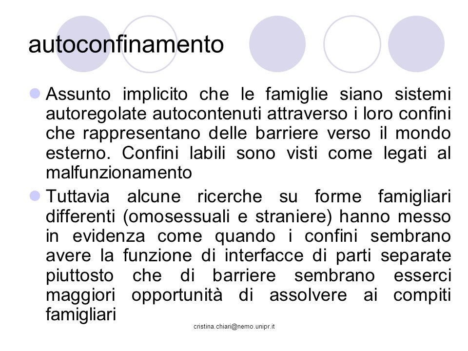 cristina.chiari@nemo.unipr.it autoconfinamento Assunto implicito che le famiglie siano sistemi autoregolate autocontenuti attraverso i loro confini ch