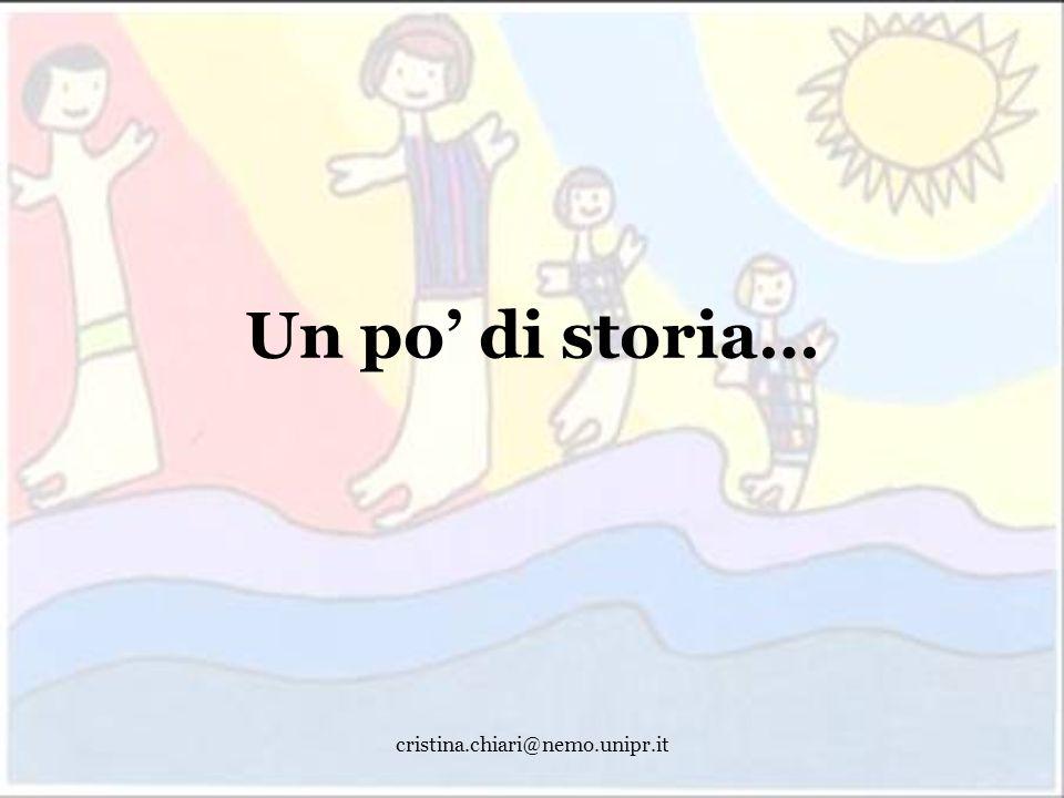 cristina.chiari@nemo.unipr.it Un po di storia…