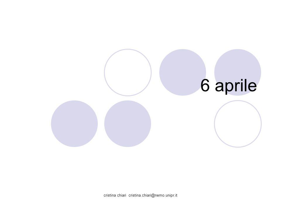 cristina chiari cristina.chiari@nemo.unipr.it 6 aprile