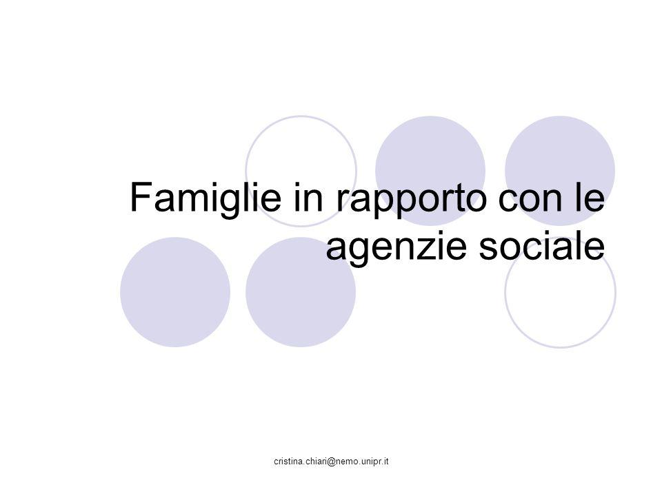 cristina.chiari@nemo.unipr.it Famiglie in rapporto con le agenzie sociale