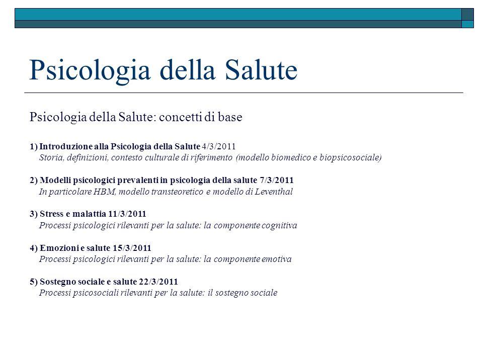 Psicologia della Salute Psicologia della Salute: concetti di base 1)Introduzione alla Psicologia della Salute 4/3/2011 Storia, definizioni, contesto c