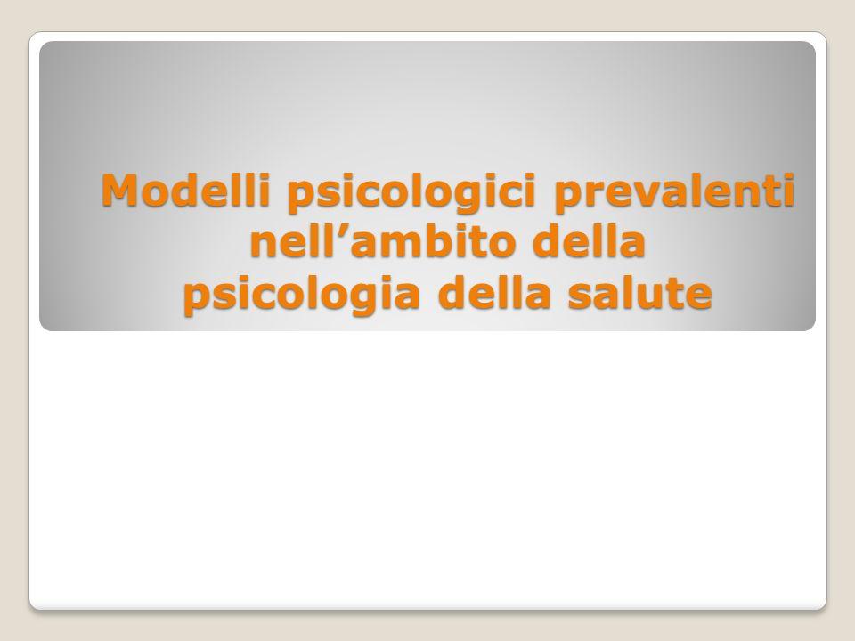 Modelli psicologici prevalenti nellambito della psicologia della salute