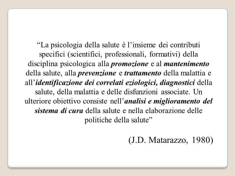 La psicologia della salute è linsieme dei contributi specifici (scientifici, professionali, formativi) della disciplina psicologica alla promozione e