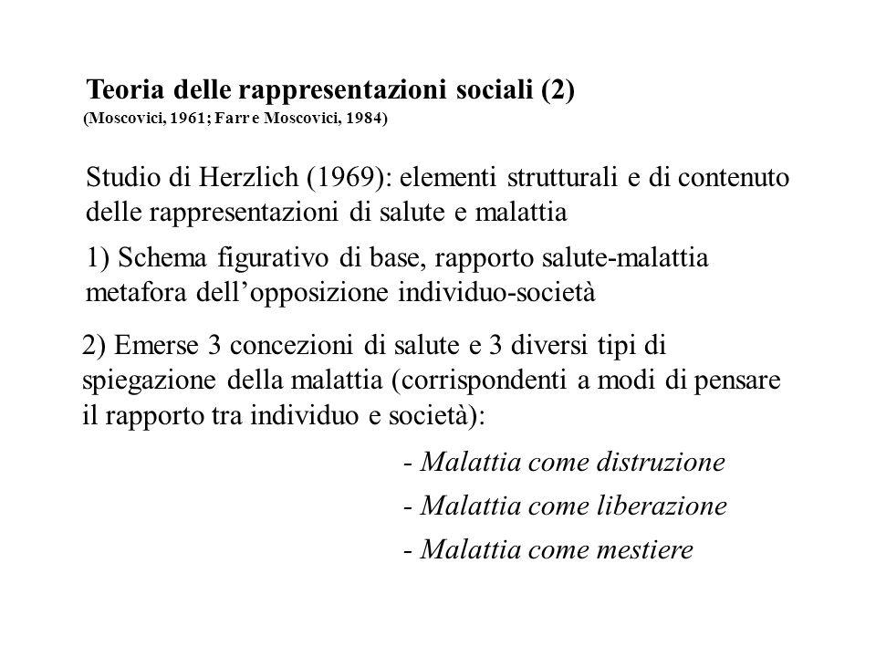 Teoria delle rappresentazioni sociali (2) Studio di Herzlich (1969): elementi strutturali e di contenuto delle rappresentazioni di salute e malattia 2