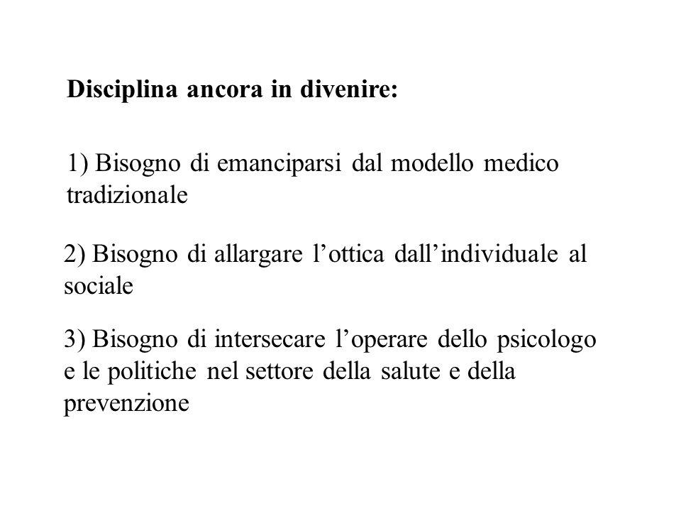1) 1)Comportamenti di salute e mantenimento della salute 2) Malattia e reazioni alla malattia Due ambiti di interesse della disciplina