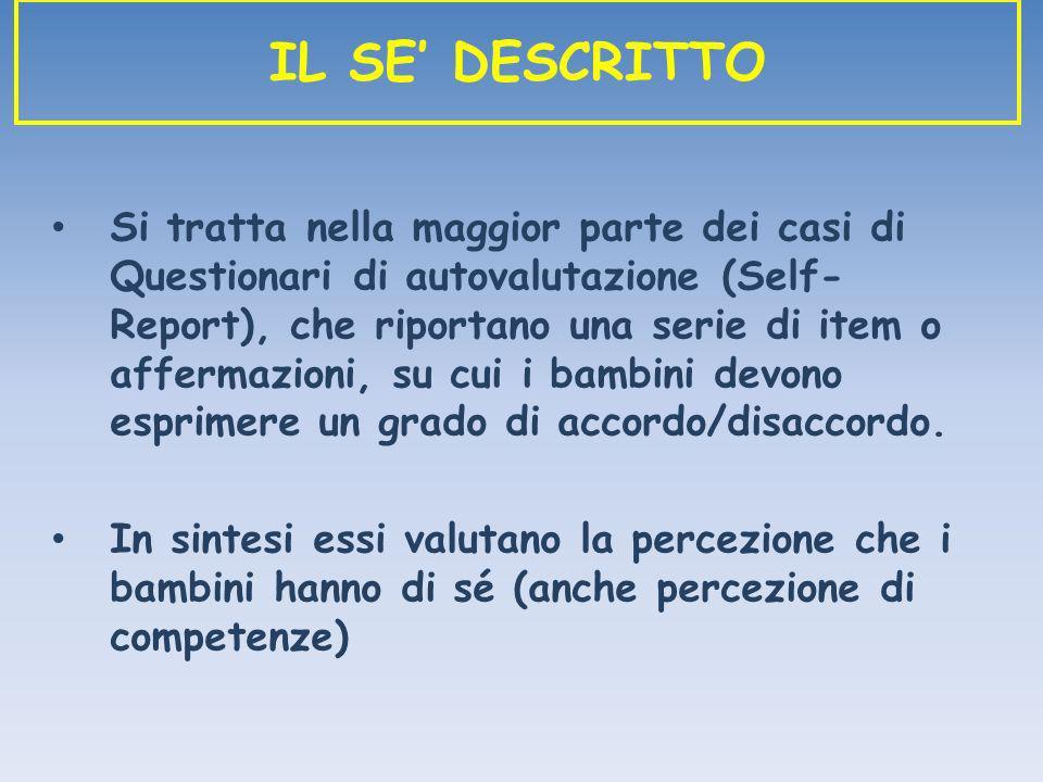 Si tratta nella maggior parte dei casi di Questionari di autovalutazione (Self- Report), che riportano una serie di item o affermazioni, su cui i bamb