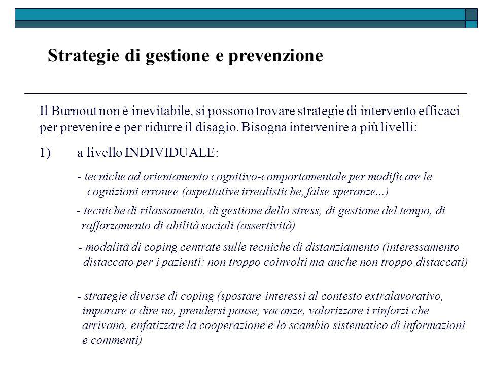 Strategie di gestione e prevenzione - strategie diverse di coping (spostare interessi al contesto extralavorativo, imparare a dire no, prendersi pause