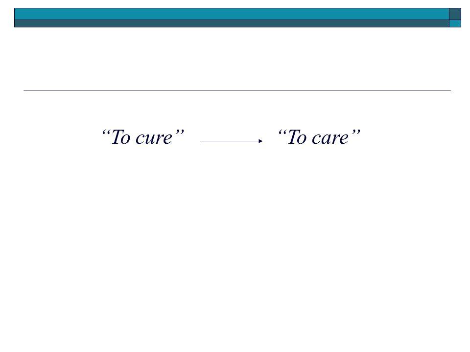 To cureTo care