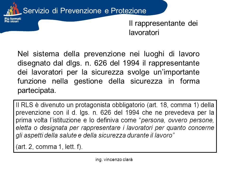ing. vincenzo clarà Nel sistema della prevenzione nei luoghi di lavoro disegnato dal dlgs. n. 626 del 1994 il rappresentante dei lavoratori per la sic