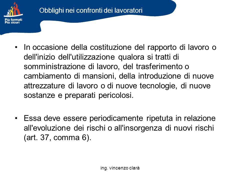 ing. vincenzo clarà In occasione della costituzione del rapporto di lavoro o dell'inizio dell'utilizzazione qualora si tratti di somministrazione di l