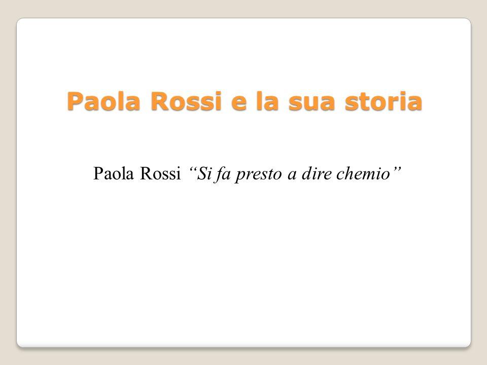 Paola Rossi e la sua storia Paola Rossi Si fa presto a dire chemio