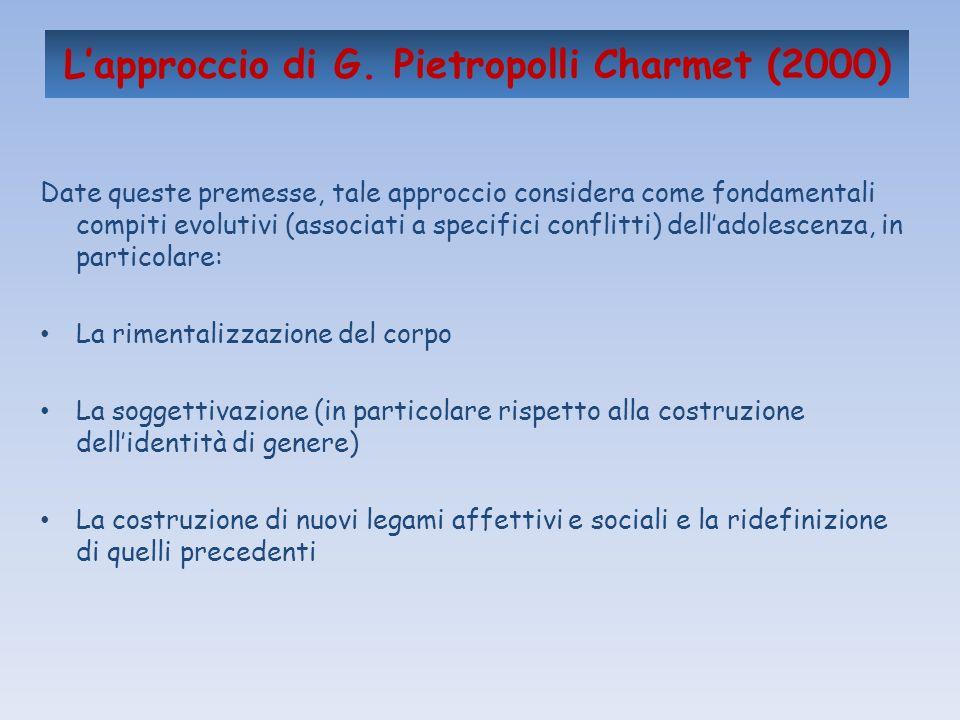 Lapproccio di G. Pietropolli Charmet (2000) Date queste premesse, tale approccio considera come fondamentali compiti evolutivi (associati a specifici