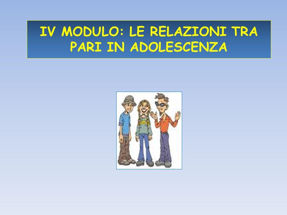 TENDENZE GENERALI Durante ladolescenza lindividuo avverte lesigenza di intensificare il rapporto con i pari.
