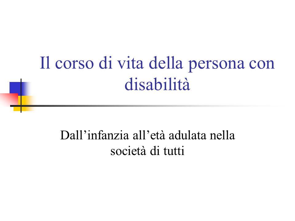 Il corso di vita della persona con disabilità Dallinfanzia alletà adulata nella società di tutti