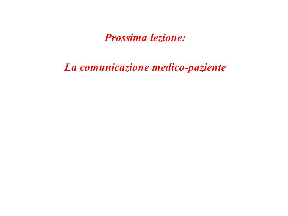 Prossima lezione: La comunicazione medico-paziente