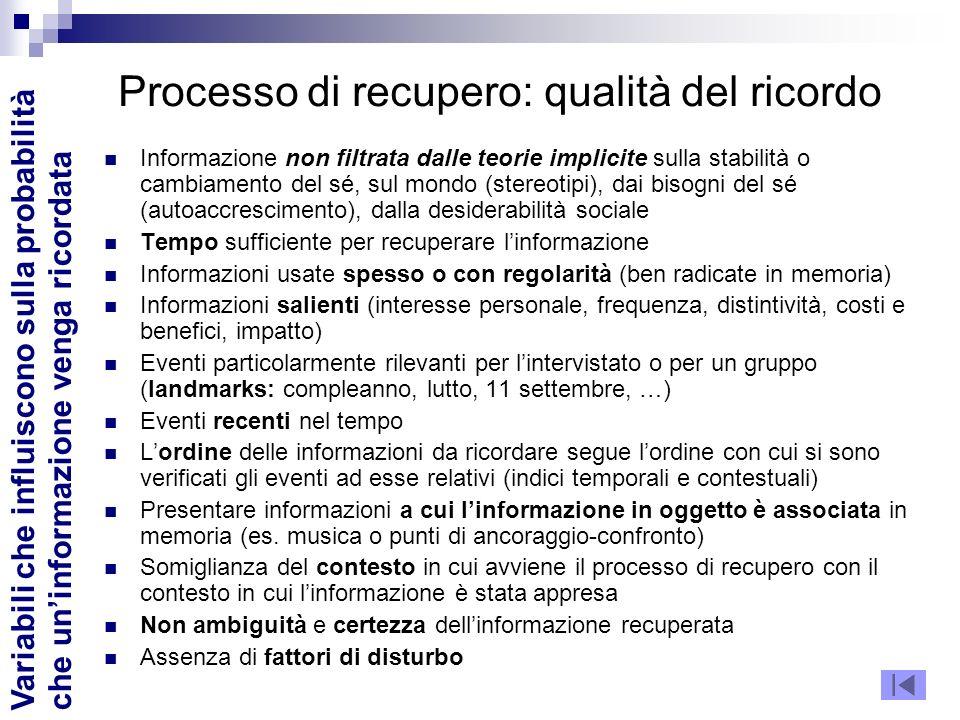 Processo di recupero: qualità del ricordo Informazione non filtrata dalle teorie implicite sulla stabilità o cambiamento del sé, sul mondo (stereotipi