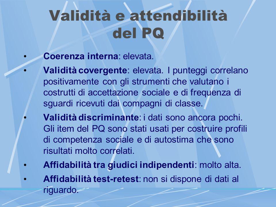 Validità e attendibilità del PQ Coerenza interna: elevata.