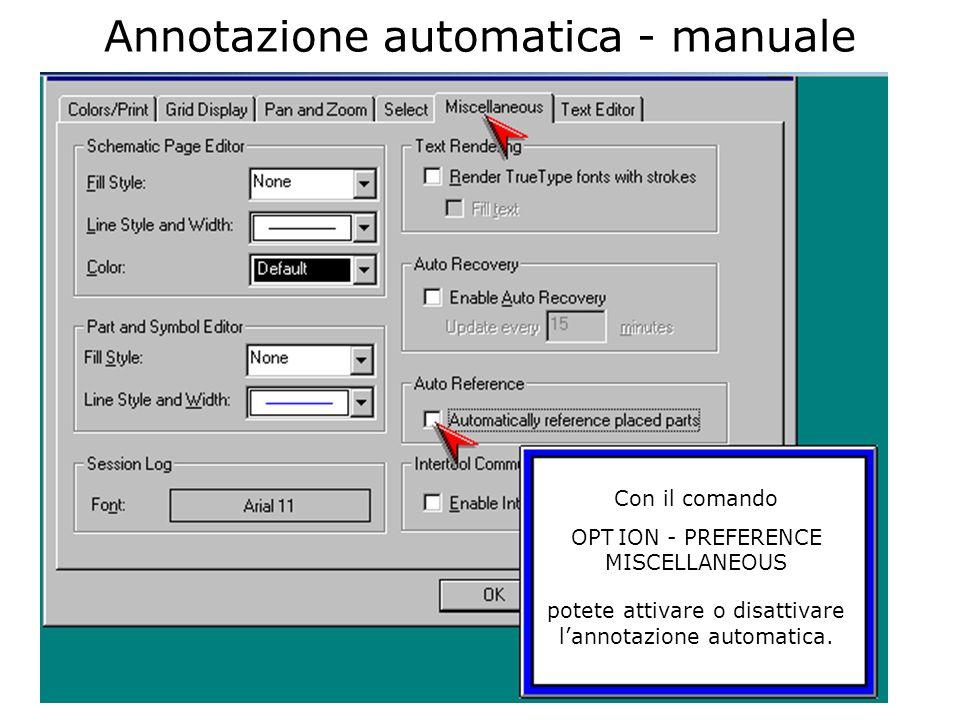 Con il comando OPT ION - PREFERENCE MISCELLANEOUS Annotazione automatica - manuale potete attivare o disattivare lannotazione automatica.