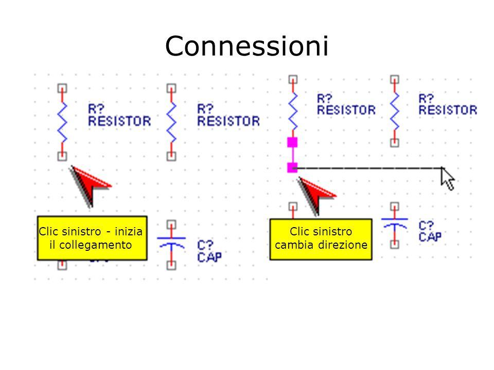 Connessioni Clic sinistro - inizia il collegamento Clic sinistro cambia direzione