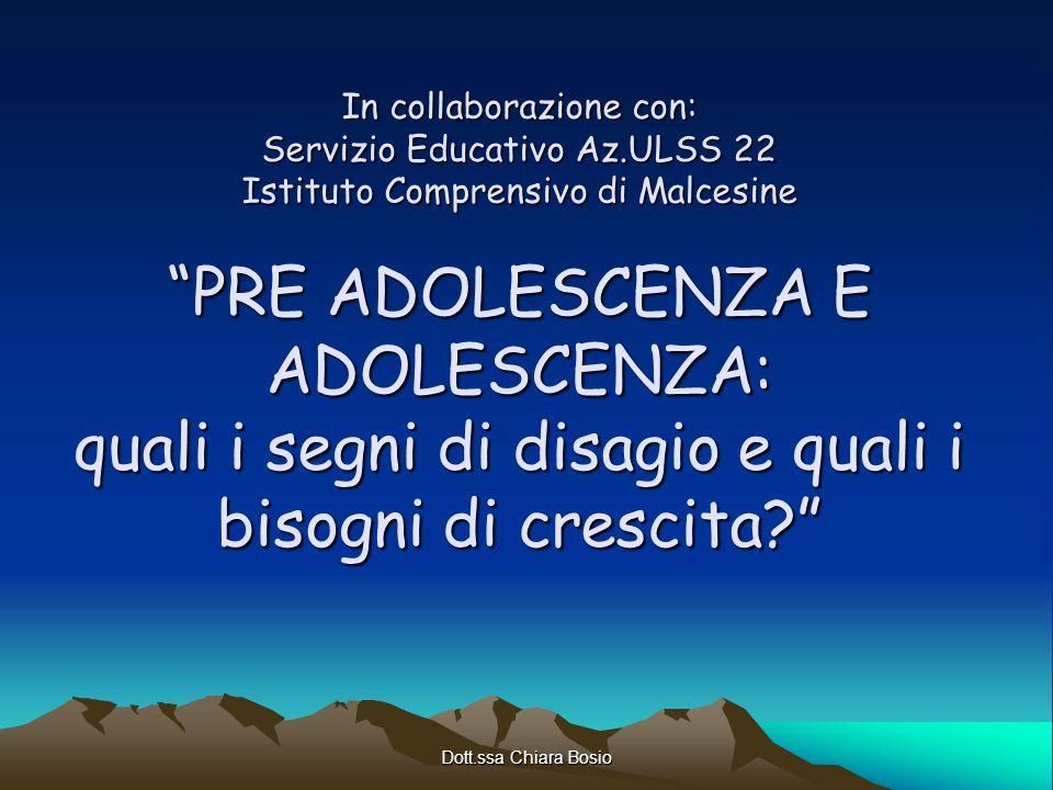Dott.ssa Chiara Bosio In collaborazione con: Servizio Educativo Az.ULSS 22 Istituto Comprensivo di Malcesine PRE ADOLESCENZA E ADOLESCENZA: quali i se