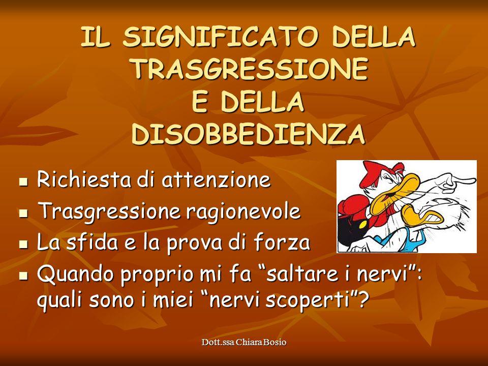 Dott.ssa Chiara Bosio IL SIGNIFICATO DELLA TRASGRESSIONE E DELLA DISOBBEDIENZA Richiesta di attenzione Richiesta di attenzione Trasgressione ragionevo