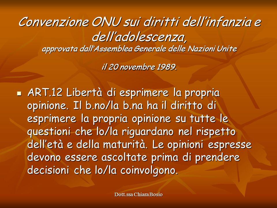 Dott.ssa Chiara Bosio Convenzione ONU sui diritti dellinfanzia e delladolescenza, approvata dallAssemblea Generale delle Nazioni Unite il 20 novembre
