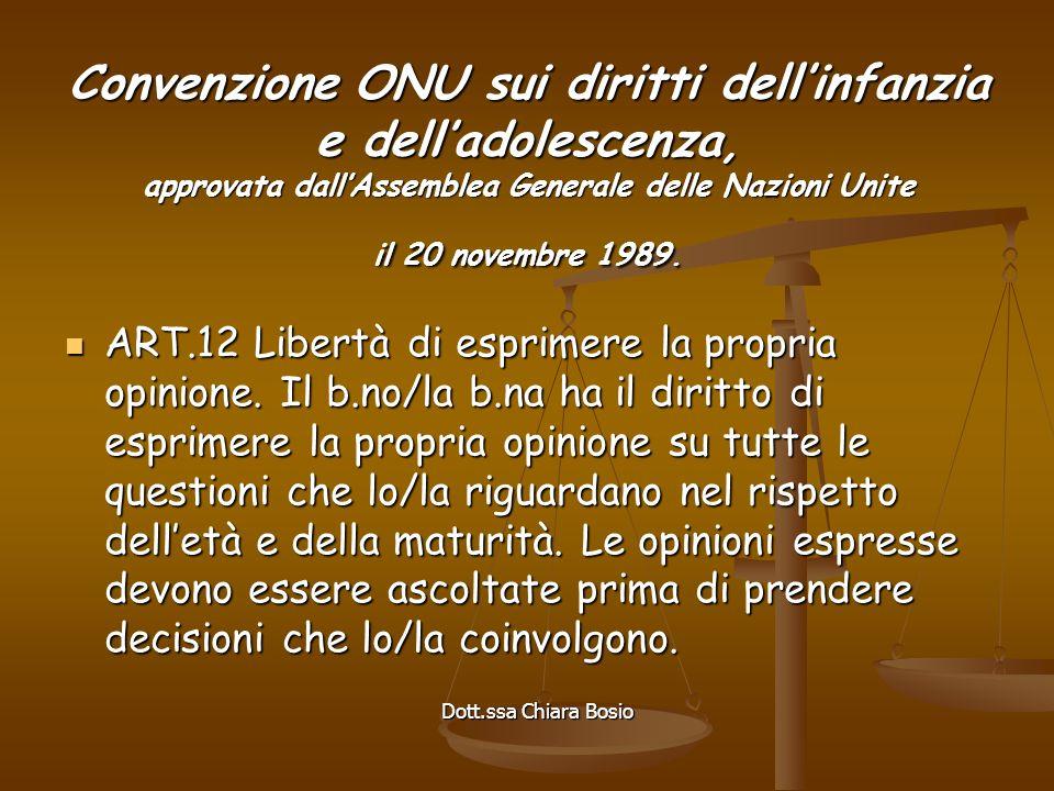 Dott.ssa Chiara Bosio Convenzione ONU sui diritti dellinfanzia e delladolescenza, approvata dallAssemblea Generale delle Nazioni Unite il 20 novembre 1989.