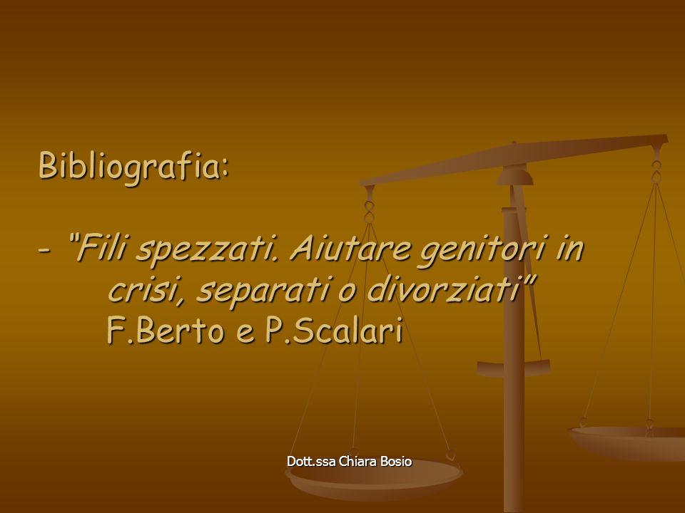 Dott.ssa Chiara Bosio Bibliografia: - Fili spezzati.