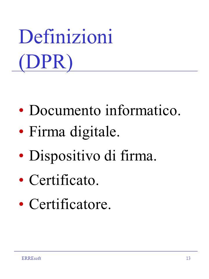 ERREsoft13 Definizioni (DPR) Documento informatico.