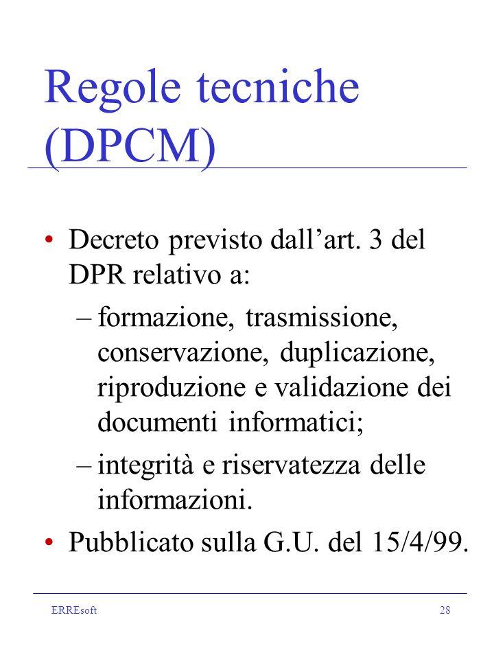 ERREsoft28 Regole tecniche (DPCM) Decreto previsto dallart.