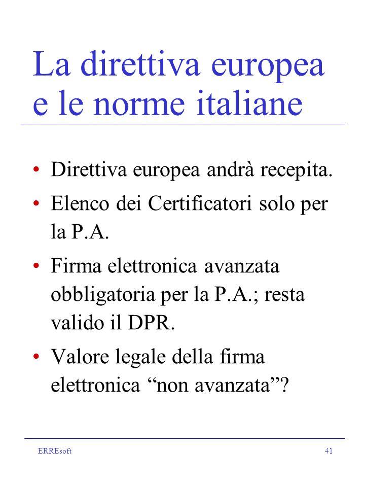 ERREsoft41 La direttiva europea e le norme italiane Direttiva europea andrà recepita.