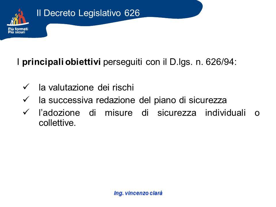 Ing. vincenzo clarà I principali obiettivi perseguiti con il D.lgs.