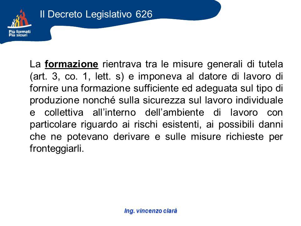 Ing. vincenzo clarà La formazione rientrava tra le misure generali di tutela (art.