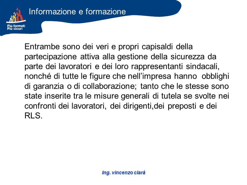 Ing. vincenzo clarà Entrambe sono dei veri e propri capisaldi della partecipazione attiva alla gestione della sicurezza da parte dei lavoratori e dei