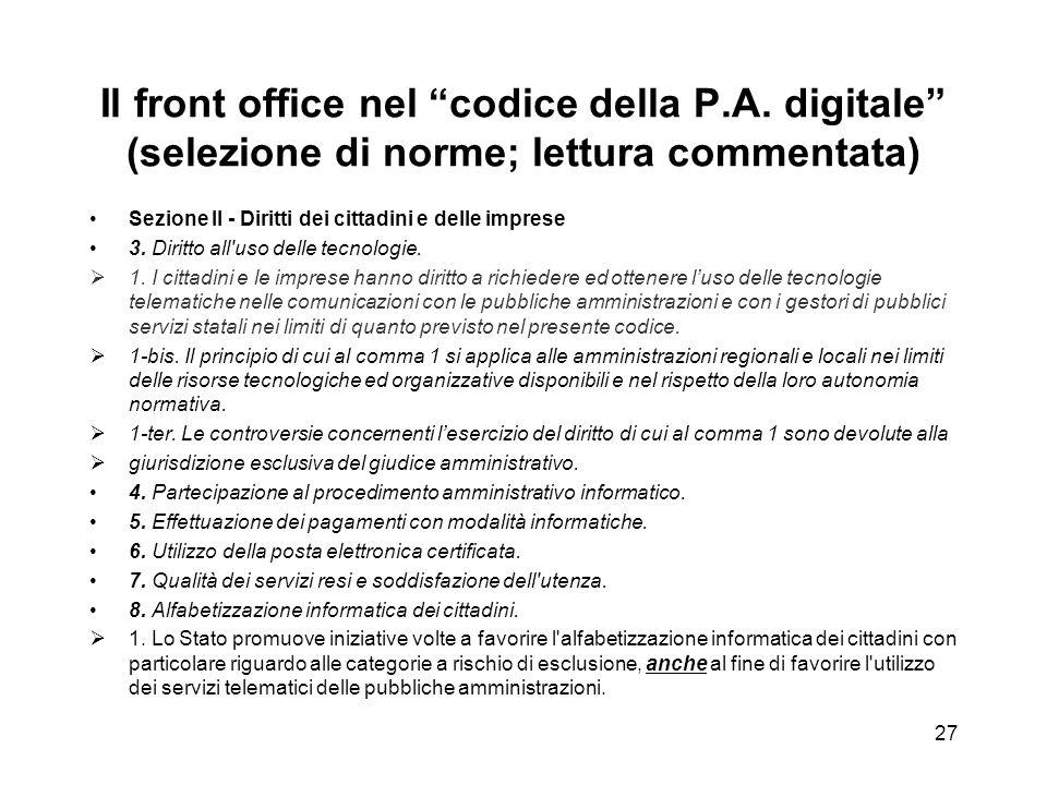 26 Front office e back office Il front office informatico Il front office degli albori: notizie generali.