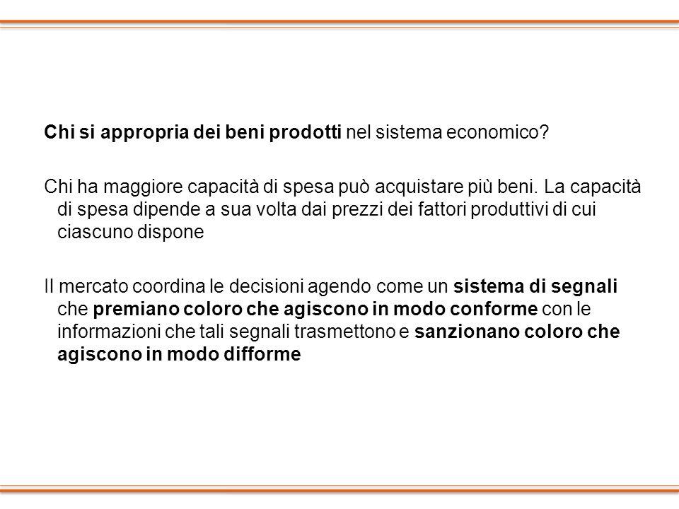 Chi si appropria dei beni prodotti nel sistema economico? Chi ha maggiore capacità di spesa può acquistare più beni. La capacità di spesa dipende a su