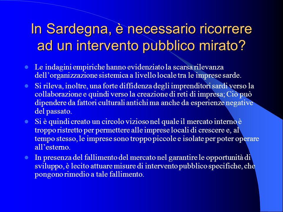 In Sardegna, è necessario ricorrere ad un intervento pubblico mirato? Le indagini empiriche hanno evidenziato la scarsa rilevanza dellorganizzazione s