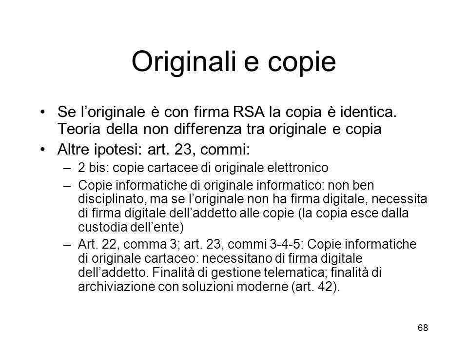68 Originali e copie Se loriginale è con firma RSA la copia è identica.