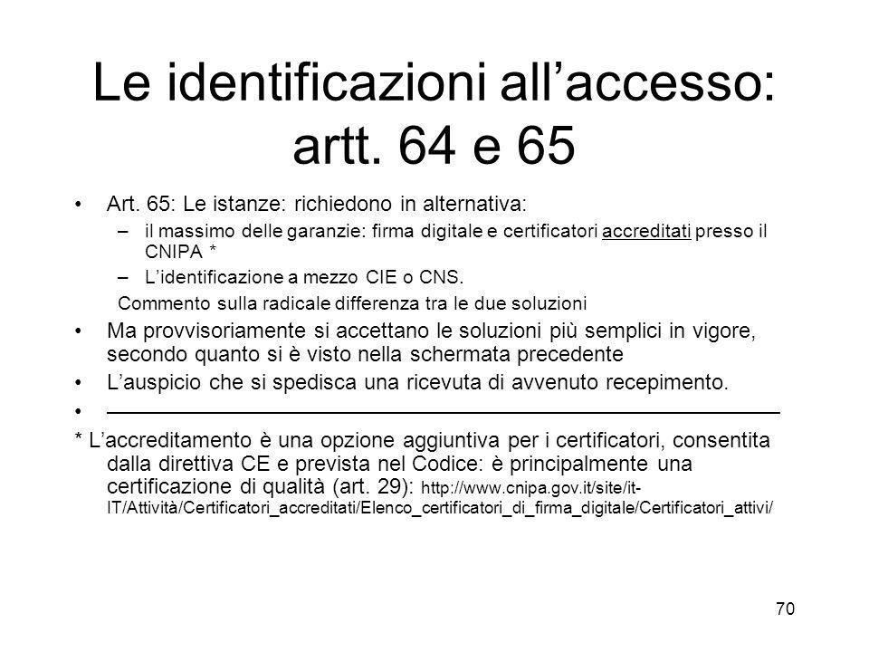 70 Le identificazioni allaccesso: artt. 64 e 65 Art.