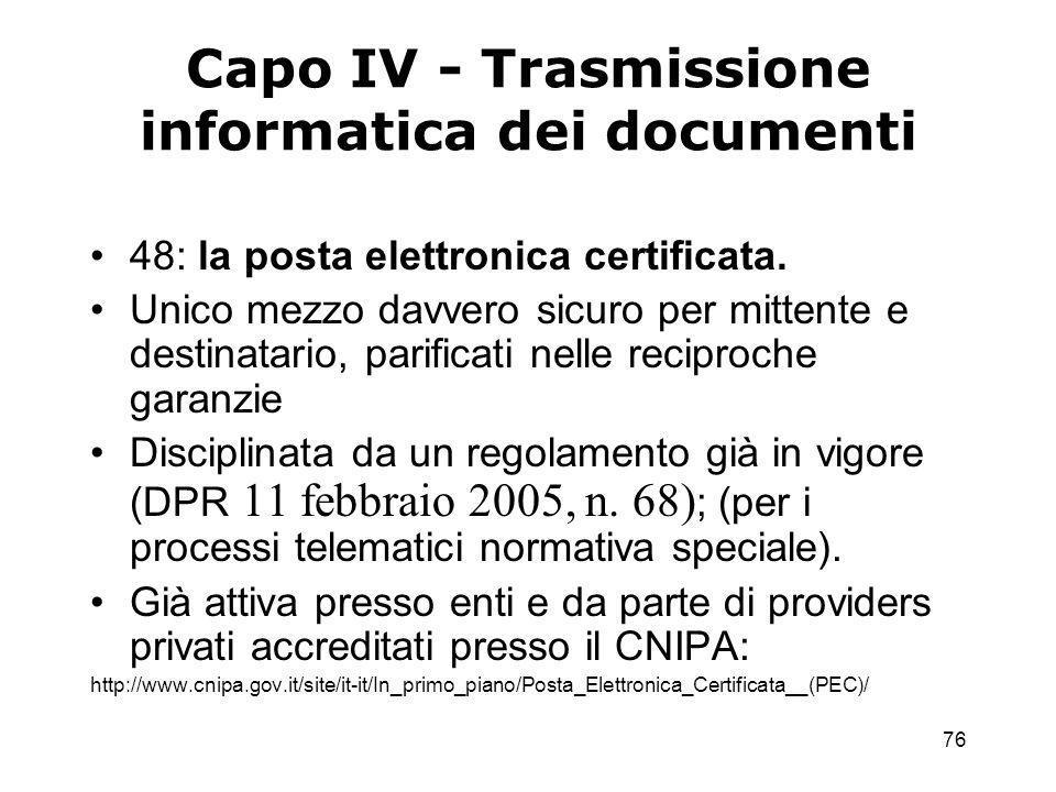 76 Capo IV - Trasmissione informatica dei documenti 48: la posta elettronica certificata.