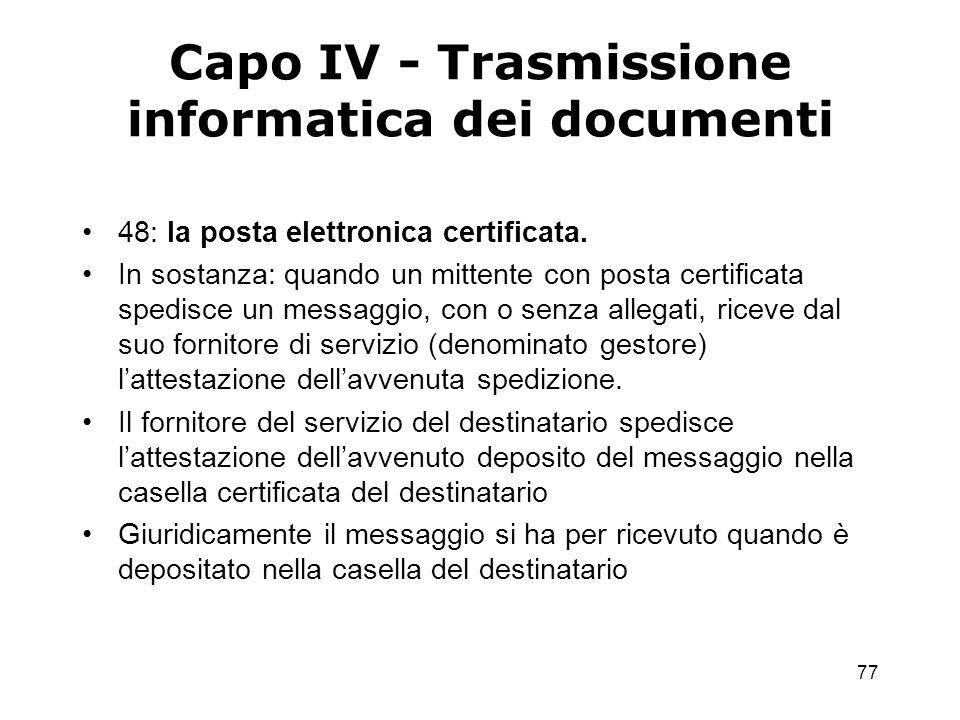 77 Capo IV - Trasmissione informatica dei documenti 48: la posta elettronica certificata.