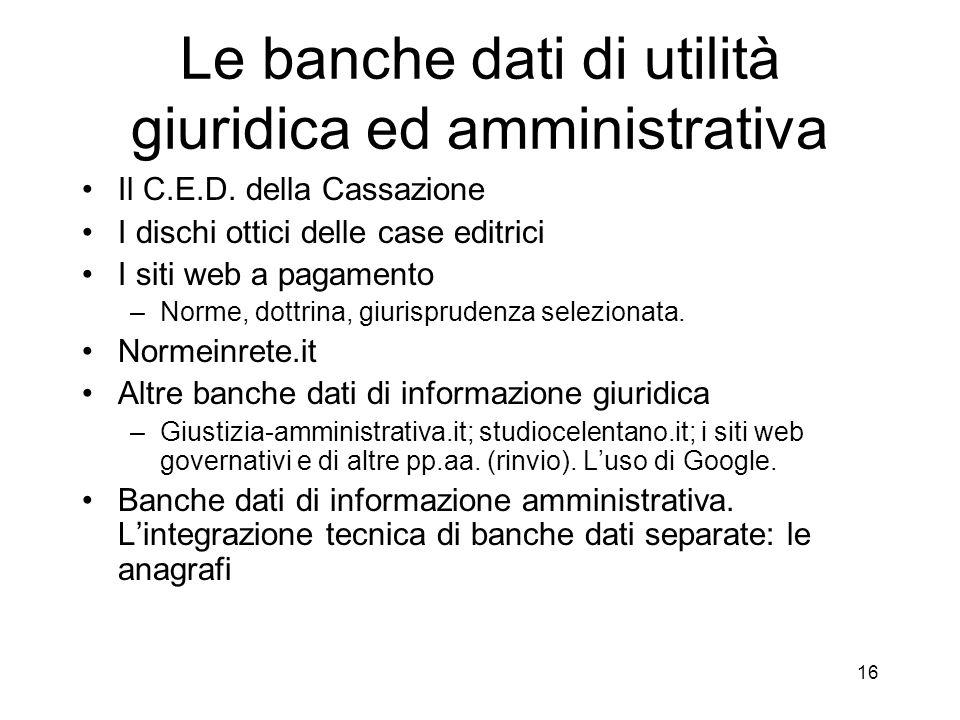 le banche dati pubbliche Le banche dati organizzate (strutturate per la ricerca dei dati). La ricerca pluricanale. Le banche dati non organizzate per